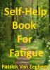 Self-Help Book For Fatigue by Patrick Van Eeghem