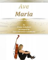 Pure Sheet Music - Ave Maria Pure sheet music for piano and bass by Franz Schubert arranged by Lars Christian Lundholm