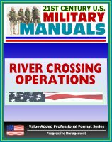 Progressive Management - 21st Century U.S. Military Manuals: River-Crossing Operations - FM 90-13 (Value-Added Professional Format Series)