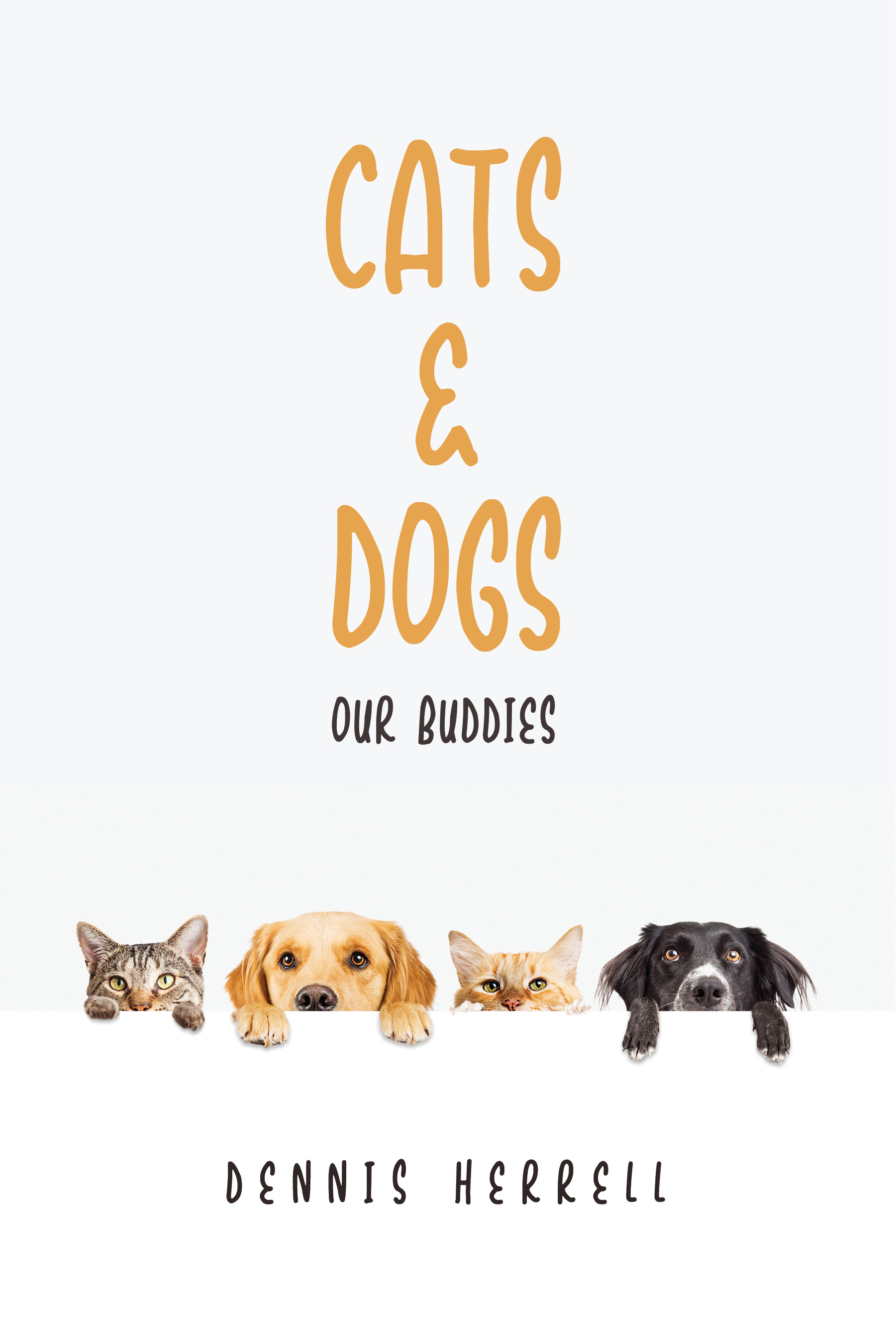 Cats & Dogs, an Ebook by Dennis Herrell