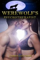 Larissa Coltrane - Werewolf's Psychotherapist (BBW Paranormal Erotic Romance, Alpha Mate , Werewolf Shape Shifter )