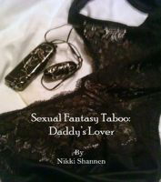 Nikki Shannen - Sexual Fantasy Taboo: Daddy's Lover