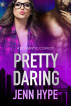 Pretty Daring by Jenn Hype