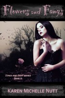 Karen Michelle Nutt - Flowers and Fangs (Stake and Dust series, Book II)