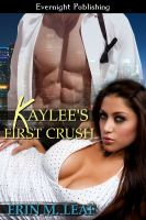 Erin M. Leaf - Kaylee's First Crush