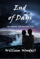 William Woodall - End of Days: The Complete Tyke McGrath Series