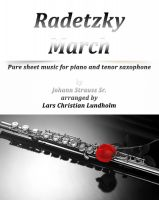 Pure Sheet Music - Radetzky March Pure sheet music for piano and tenor saxophone by Johann Strauss Sr. arranged by Lars Christian Lundholm