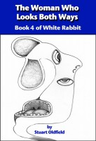 Stuart Oldfield - The Woman Who Looks Both Ways (Book 4 of White Rabbit)