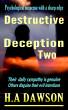 Destructive Deception Two by H.A Dawson