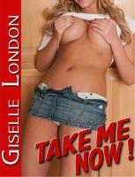 Giselle London - Take Me Now!