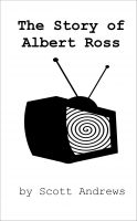 Cover for 'The Story of Albert Ross'