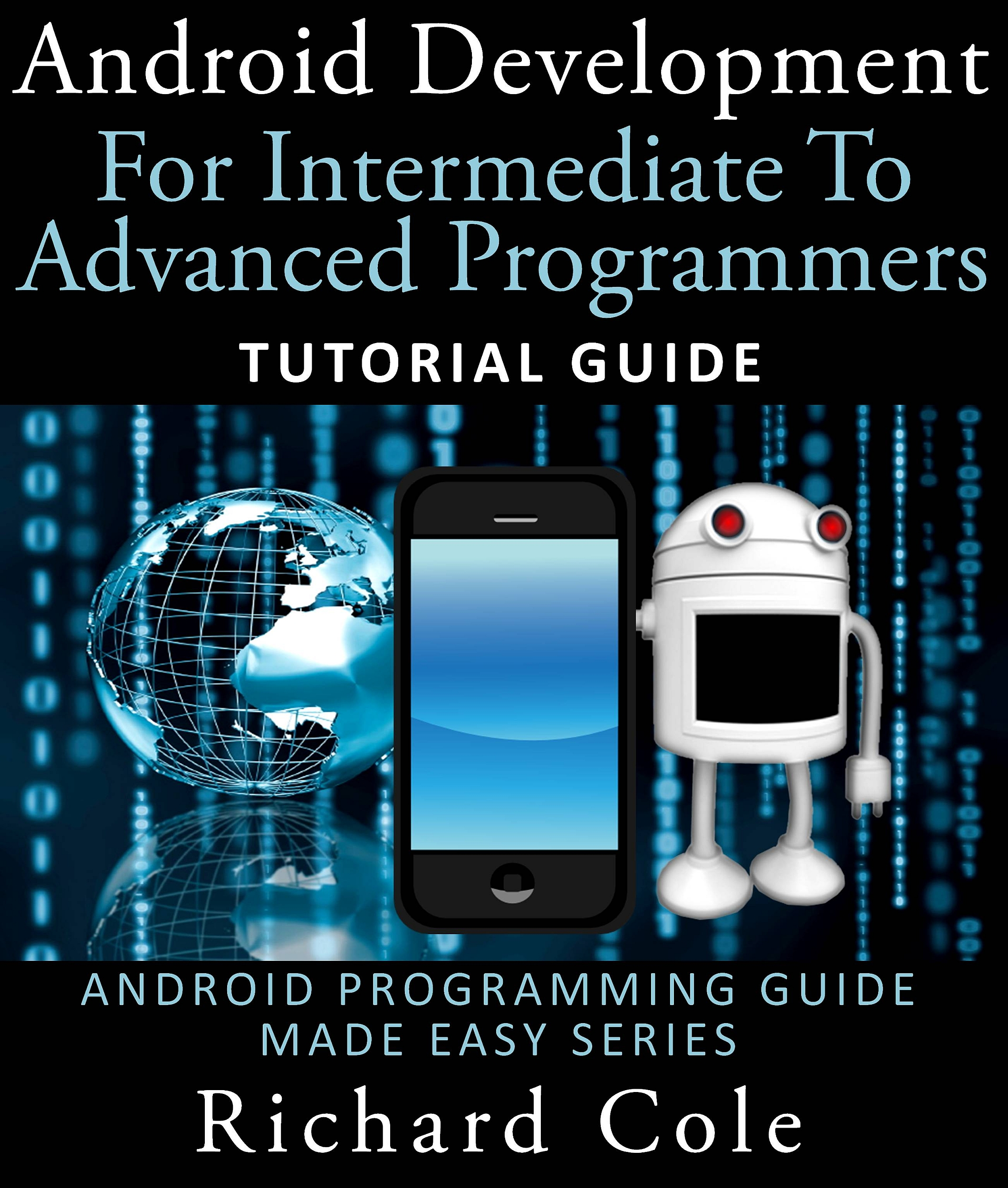 Smashwords android development for intermediate to advanced android development for intermediate to advanced programmers tutorial guide android programming guide made easy series baditri Images