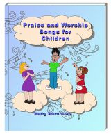 Betty Ward Cain - Praise and Worship Songs for Children