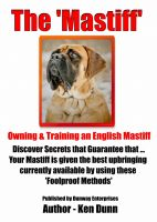 Cover for 'The Mastiff, Owning and Training an English Mastiff'