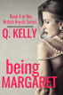 Being Margaret by Q. Kelly