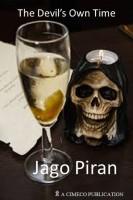 Jago Piran - The Devil's Own Time