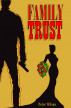 Family Trust - Part 3 by P Wilson