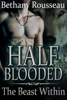 Bethany Rousseau - Half-Blooded: The Beast Within (Part Three) (A BBW Shifter Erotic Romance)