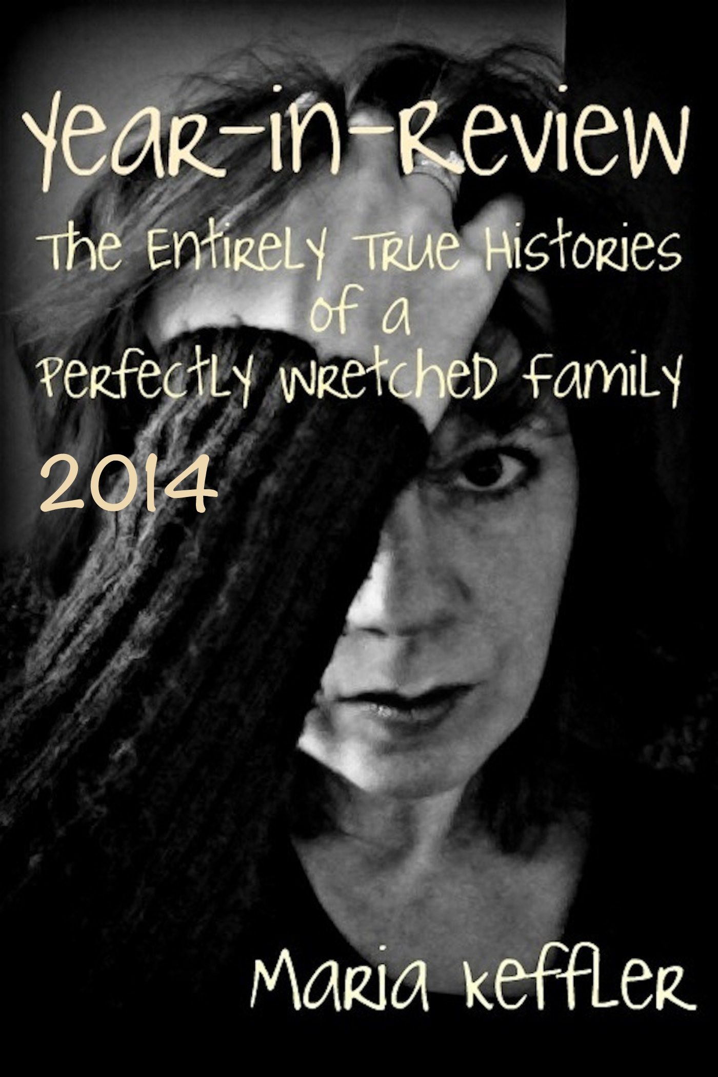 Year-in-Review: the Entirely True Histories of a Perfectly Wretched Family