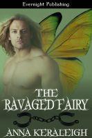 Anna Keraleigh - The Ravaged Fairy