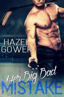 Hazel Gower - Her Big Bad Mistake By Hazel Gower