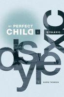 Karen Thomson - My Perfect Child is Dyslexic