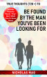 True Thoughts (728 +) to Be Found by the Man You've Been Looking For by Nicholas Mag