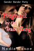 Pregnant by the Train Gang: Gender Bender Party by Nadia Lavoe
