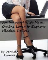 Derrick Frances - An Innocent Wife Meets Online Lover to Explores Hidden Desires
