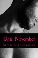 Aurora Rose Reynolds - Until November