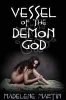 Madelene Martin - Vessel of the Demon God (Rough Reluctant Monster Breeding Erotica)