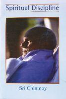Sri Chinmoy - Spiritual Discipline