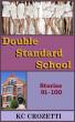 Double Standard School: Stories 91-100 by KC Crozetti
