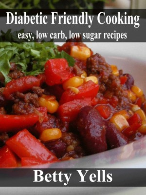 Smashwords Diabetic Friendly Cooking Easy Low Carb Low