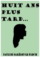 Cover for 'Huit ans plus tard...'