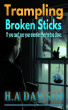 Trampling Broken Sticks by H.A Dawson