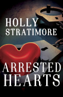 Holly Stratimore - Arrested Hearts