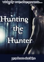 Prudence Sinclaire - Hunting the Hunter (Wickedly Ever After)