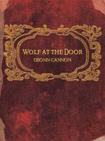 Geonn Cannon - Wolf at the Door