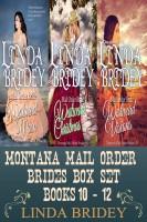 Linda Bridey - Montana Mail Order Brides Box Set: Books 10 - 12 (Westward series)