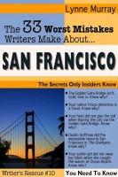 Lynne Murray - The 33 Worst Mistakes Writers Make About San Francisco