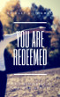 You Are Redeemed by Bridget Thomas