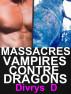 Massacres Vampires Contre Dragons by Divrys D
