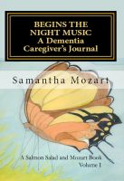 Cover for 'Begins the Night Music: A Dementia Caregiver's Journal'