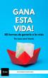 Gana esta vida! 80 formas de ganarle a la crisis by Isaac Varela