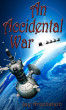 An Accidental War by Jay Greenstein