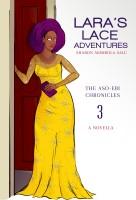 Sharon Abimbola Salu - Lara's Lace Adventures: A Novella (The Aso-Ebi Chronicles, Book 3)