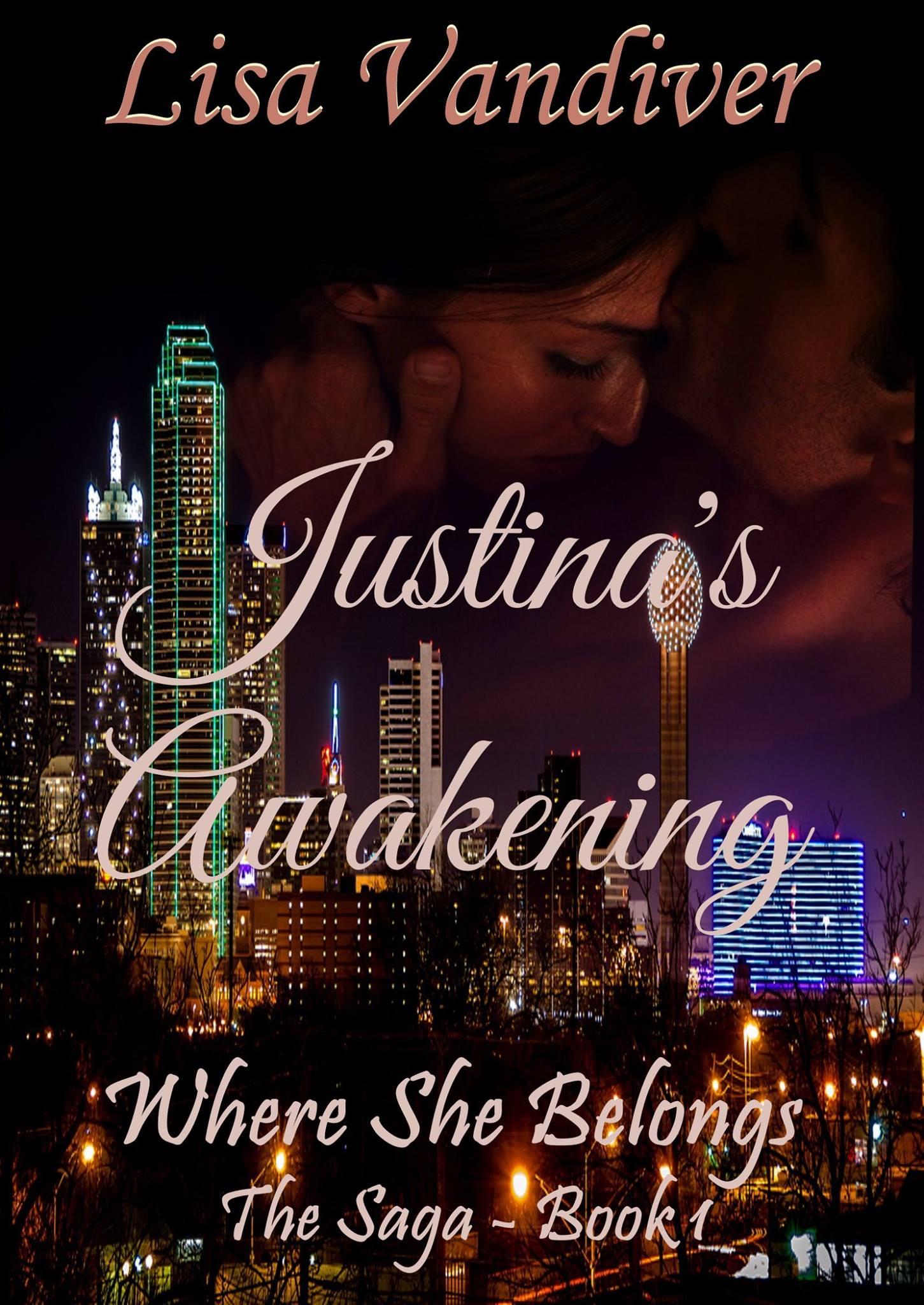 Justinas Awakening: Where She Belongs, The Saga-Book 1