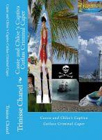 Trinisse Chanel - Cassie and Chloe's Captiva Cutlass Criminal Caper