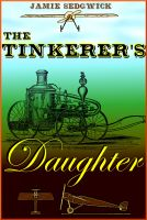 Cover for 'The Tinkerer's Daughter'
